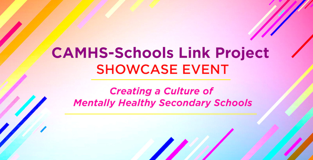 CAMHS Schools Link Showcase Event December 2019